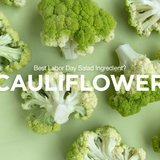 Best-labor-day-salad-ingredient-cauliflower